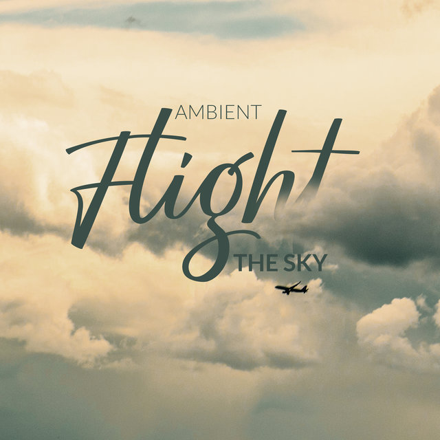 Ambient Flight to the Sky – Chilled Ambient Music, Sleep Music, Deep Relax, Night Music, Calm Vibrations