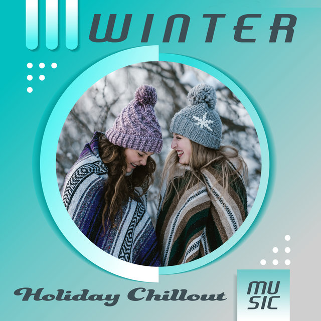 Winter Holiday Chillout Music: Easy Listening, Night Music, Lounge Music, Relaxing Music