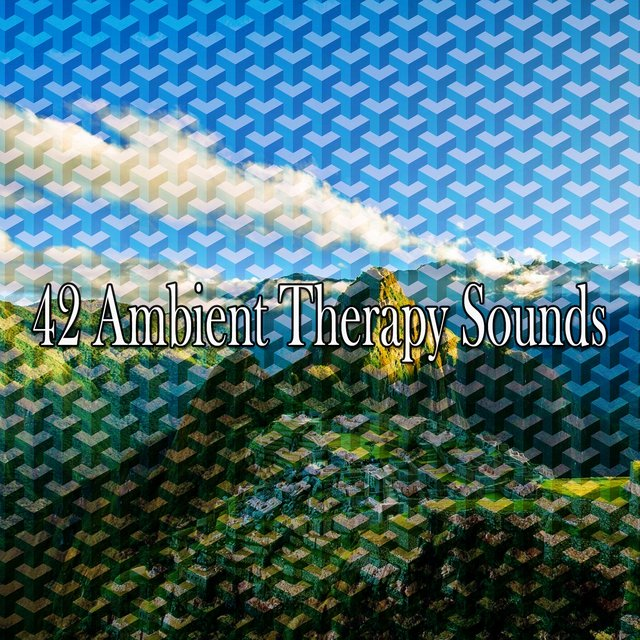 42 Ambient Therapy Sounds