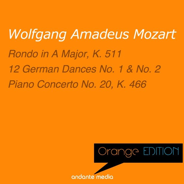 Orange Edition - Mozart: Rondo No. 3, K. 511 & Piano Concerto No. 20, K. 466