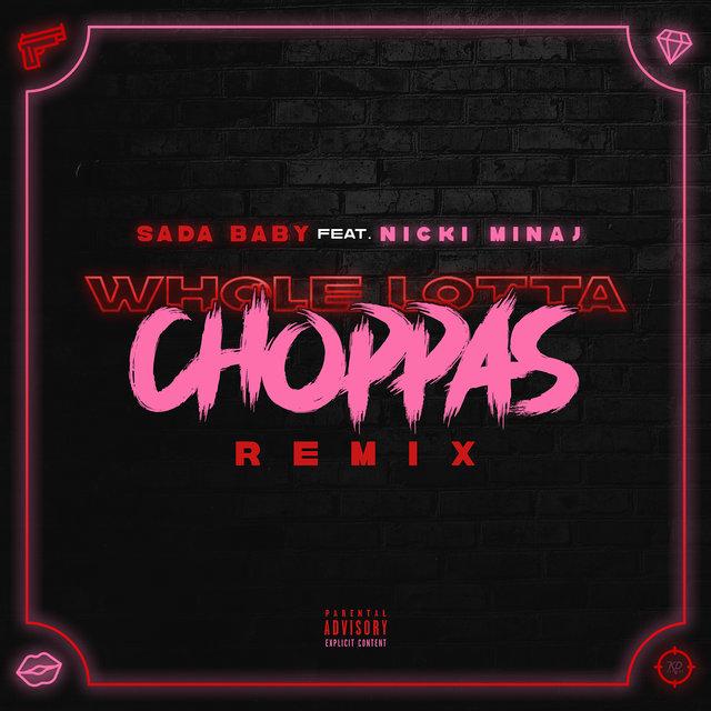 Cover art for album Whole Lotta Choppas (Remix) [feat. Nicki Minaj] by Sada Baby, Nicki Minaj