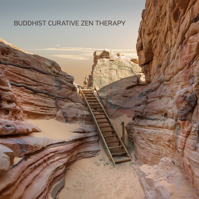 Buddhist Curative Zen Therapy - 2020 New Age Physical & Mental Healing Meditation Music, Mystic Buddhist Zen Voyage to Full Relaxation of Body & Mind, Deep Contemplation Vibes