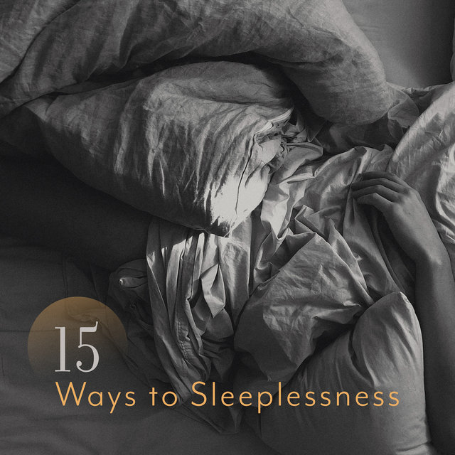 15 Ways to Sleeplessness