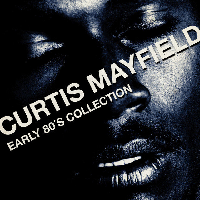 Curtis Mayfield - Early 80´s Collection