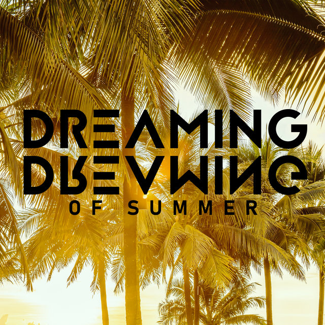 Dreaming of Summer - Chillout Music 2020, Deep Rest, Sunset Trance, Party Chill Music, Chill Vibrations