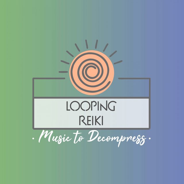 Looping Reiki Music to Decompress