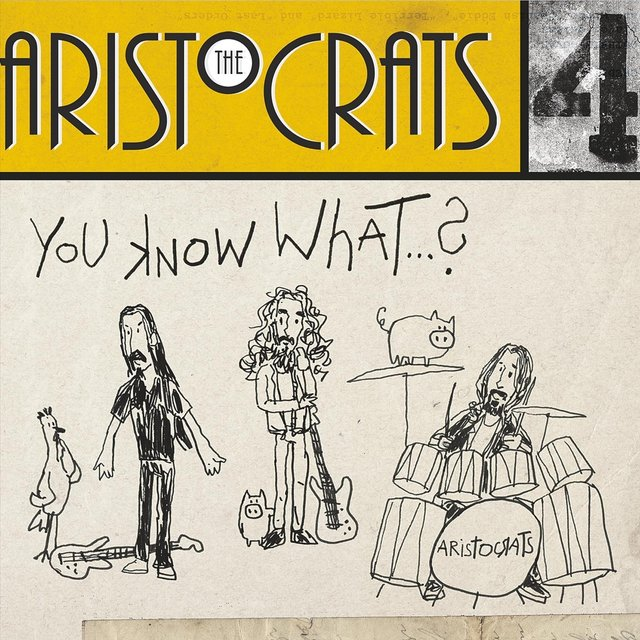 Cover art for album You Know What...? by The Aristocrats