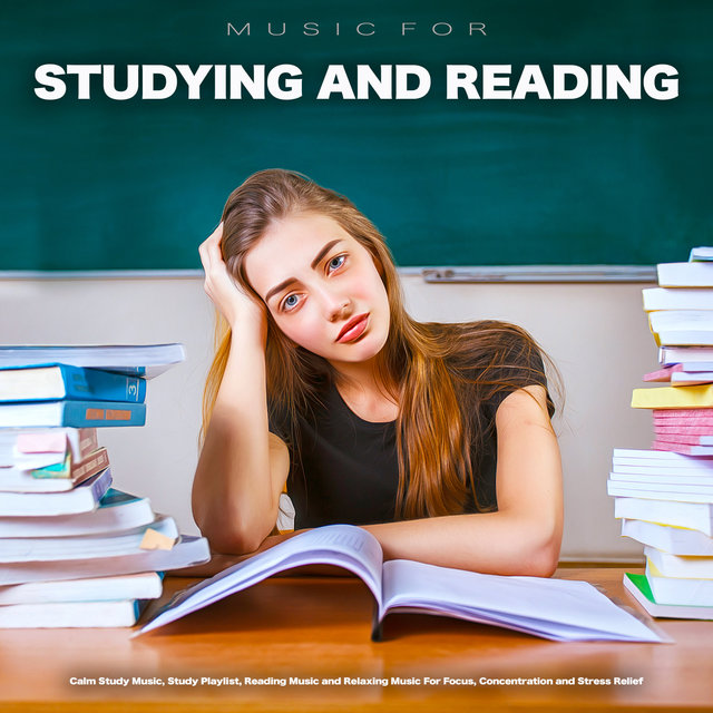 Music For Studying and Reading: Calm Study Music, Study Playlist, Reading Music and Relaxing Music For Focus, Concentration and Stress Relief