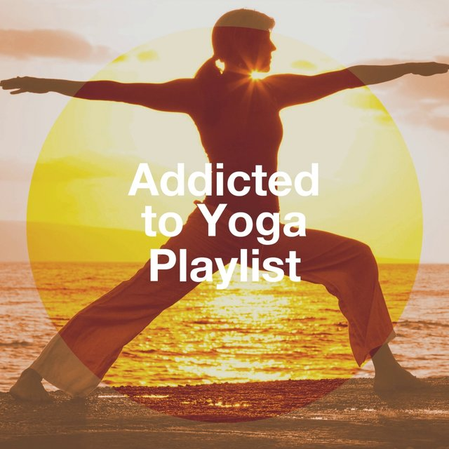 Addicted to Yoga Playlist