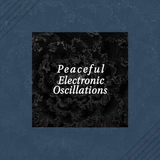 Peaceful Electronic Oscillation to Help with Anxiety