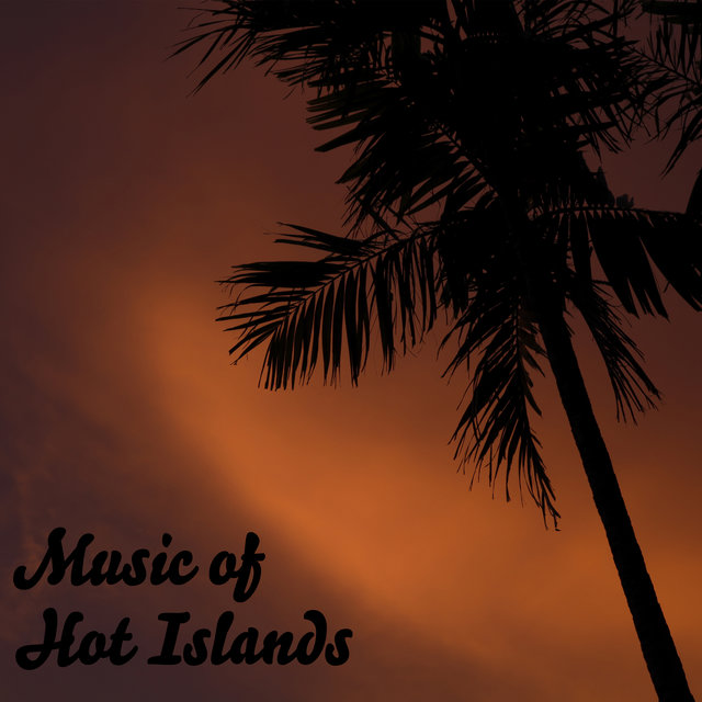 Music of Hot Islands: Chill Music Compilation 2020