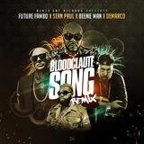 Bloodclaute Song (Remix) [feat. Sean Paul, Beenie Man & Demarco]