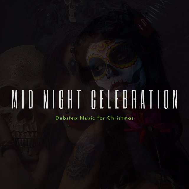 Mid Night Celebration - Dubstep Music For Christmas