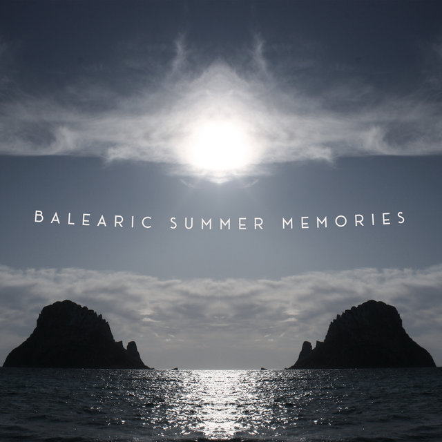 Balearic Summer Memories - Energetic Chillout Dance Music Dedicated to Listening During Summer Holidays, Tropical Paradise, Beach Bar, White Sand, Under the Palms, Ocean Breeze