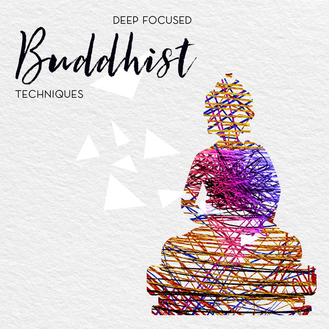 Deep Focused Buddhist Techniques – Meditative Sounds Perfect for Harmony and Balance