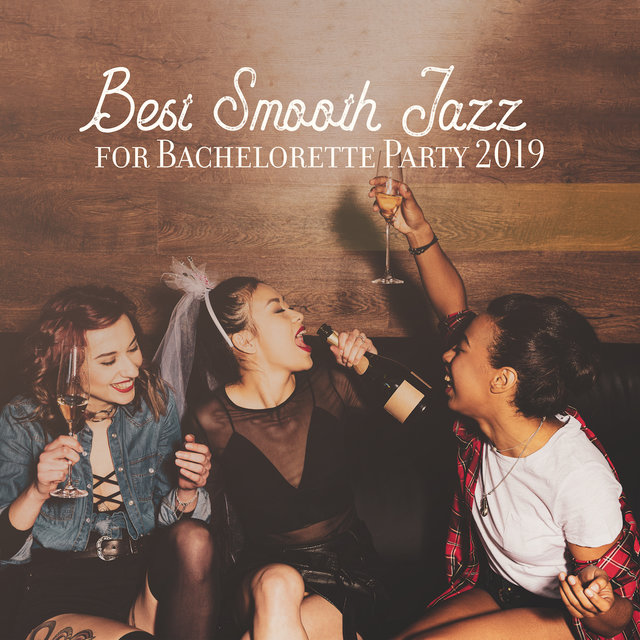 Best Smooth Jazz for Bachelorette Party 2019