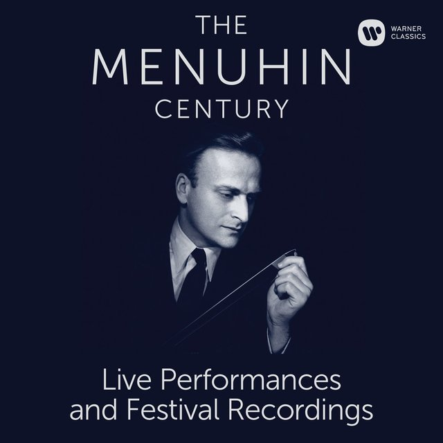 The Menuhin Century - Live Performances and Festival Recordings