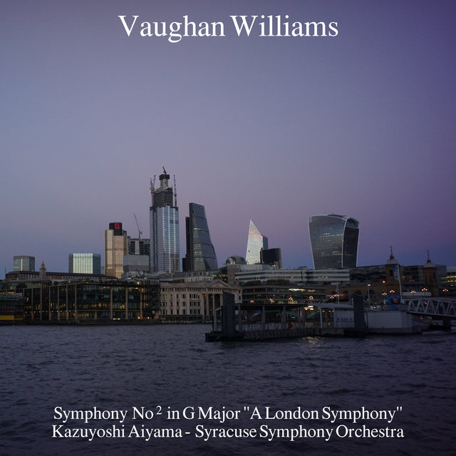 Vaughan Williams: Symphony No. 2 in G Major