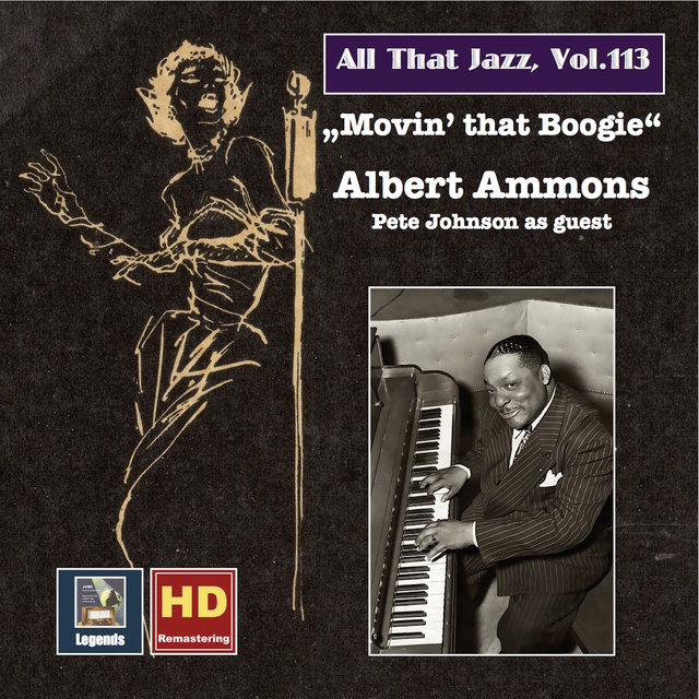 All That Jazz, Vol. 113: Albert Ammons — Movin' That Boogie (Remastered 2019)
