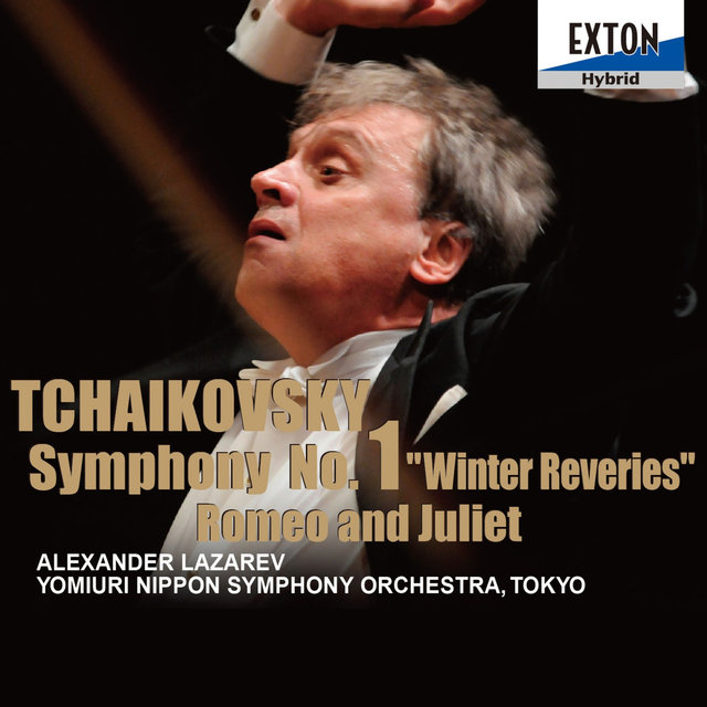 Tchaikovsky: Symphony No. 1 Winter Reveries, Romeo and Juliet