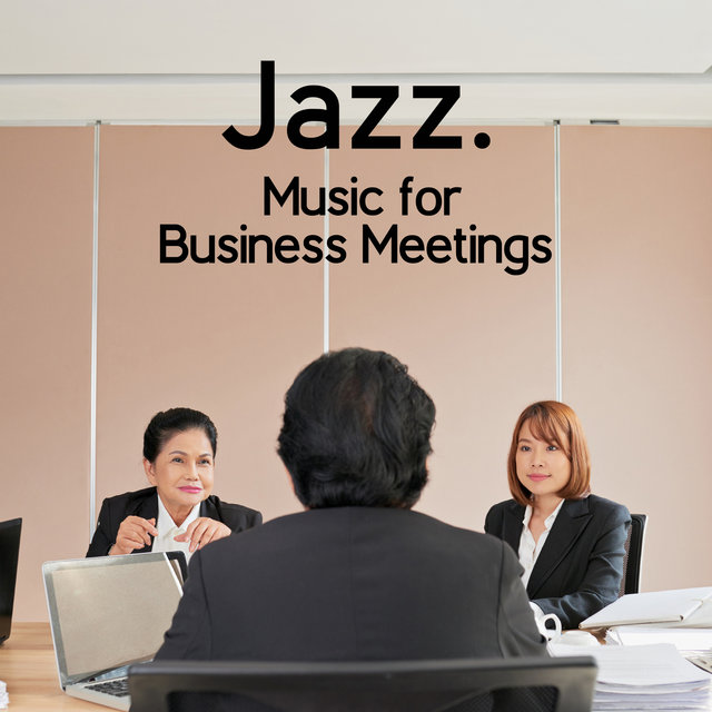 Jazz. Music for Business Meetings. Instrumental Background, Nice Atmosphere, Professionally