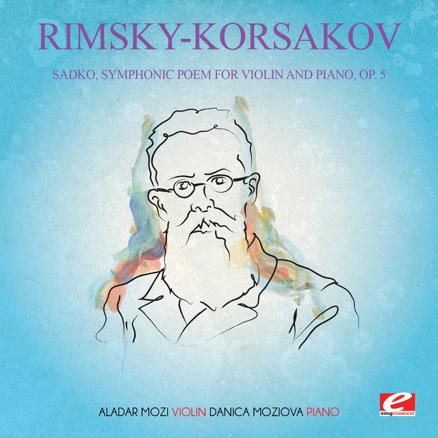 Rimsky-Korsakov: Sadko, Symphonic Poem for Violin and Piano, Op. 5 (Digitally Remastered)