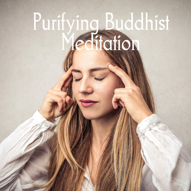 Purifying Buddhist Meditation - Collection of Authentic Asian Sounds Thanks to Which You Will Feel as if You Were Born Again Internally