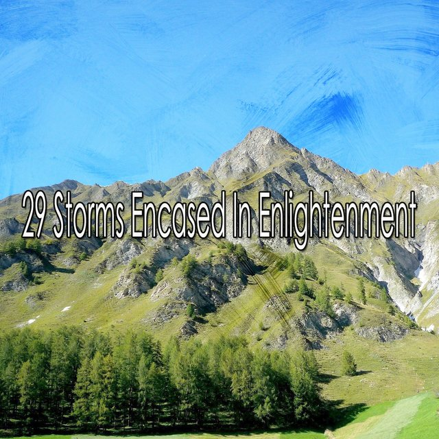 29 Storms Encased in Enlightenment