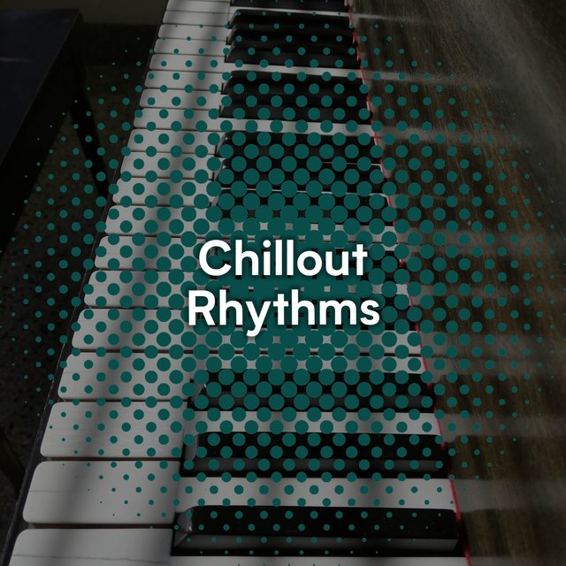 Tranquil Chillout Piano Rhythms