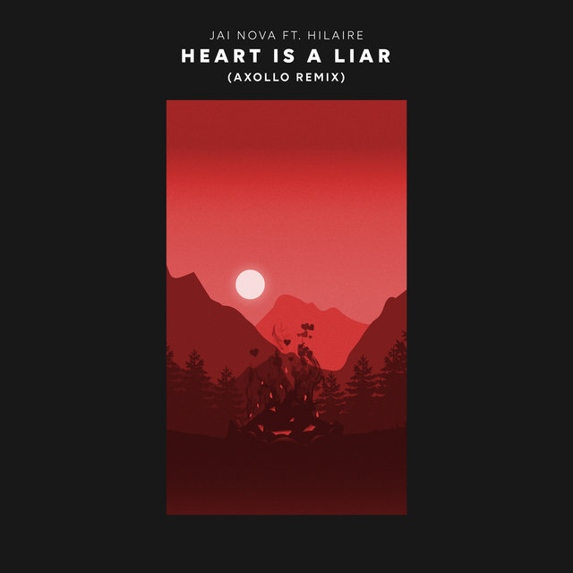 Heart Is A Liar (Axollo Remix)