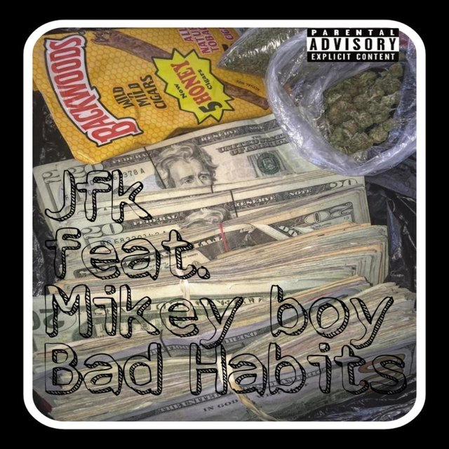 Bad Habits (feat. Mikey Boy)