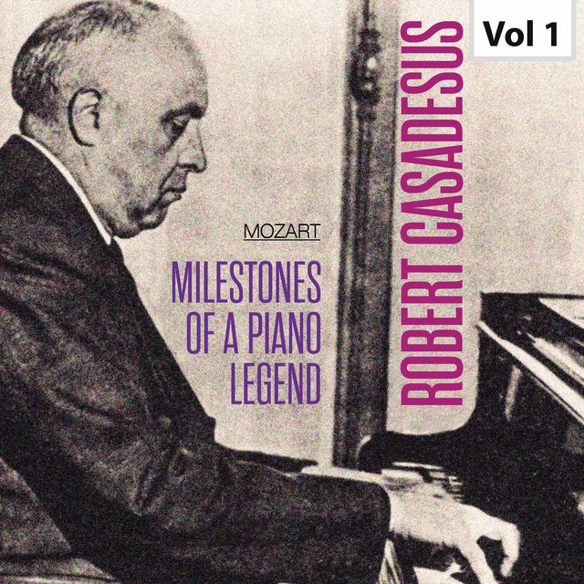 Milestones of a Piano Legend: Robert Casadesus, Vol. 1