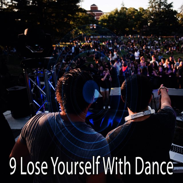 9 Lose Yourself with Dance