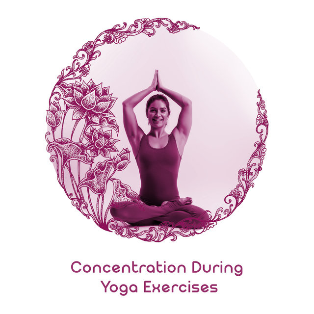 Concentration During Yoga Exercises