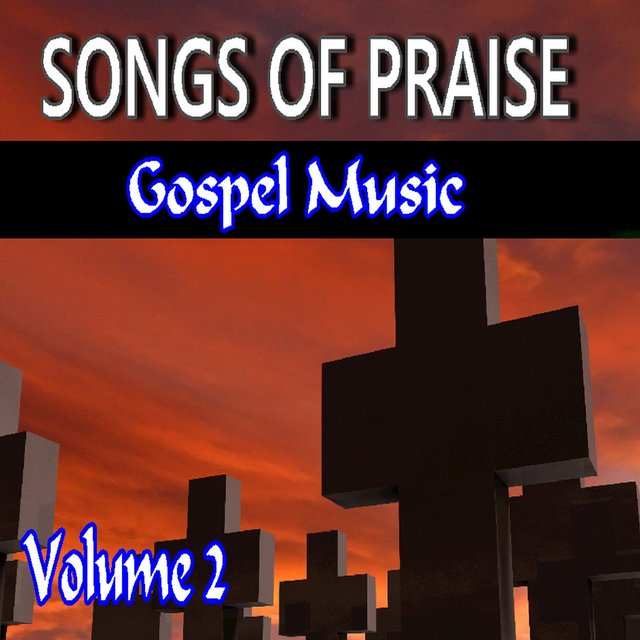 Songs for Praise Gospel Music, Vol. 2