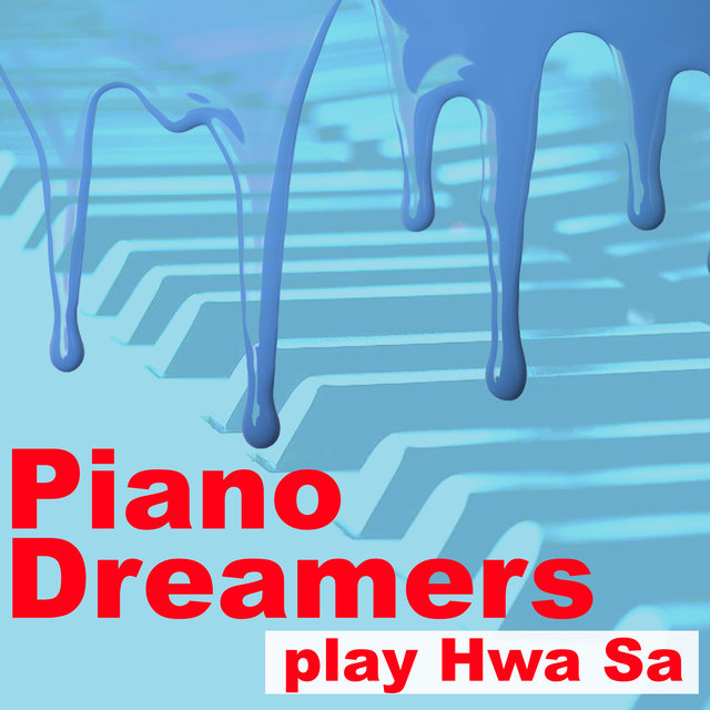 Piano Dreamers Play Hwa Sa