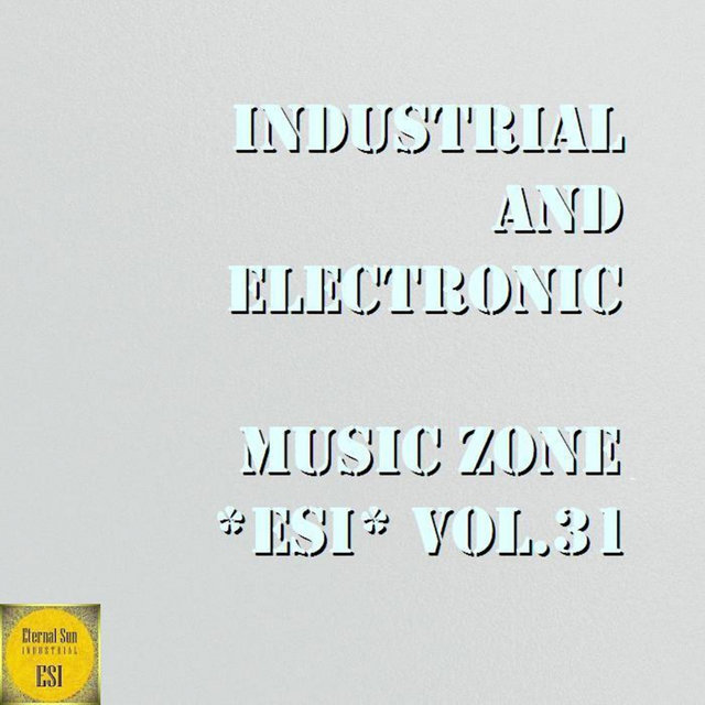 Industrial And Electronic - Music Zone ESI, Vol. 31