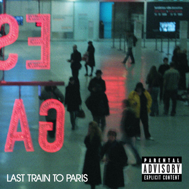 Last Train To Paris (DO NOT USE / Explicit Version)