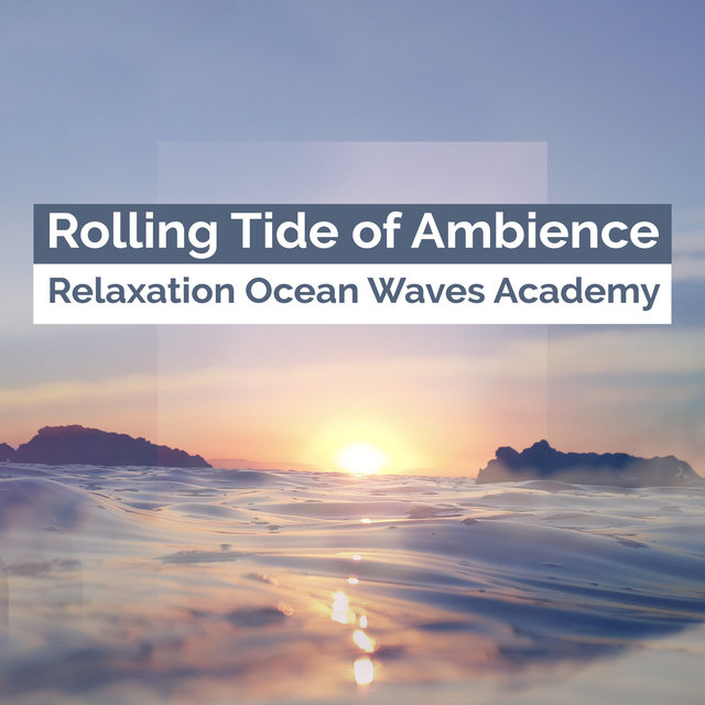 Rolling Tide of Ambience