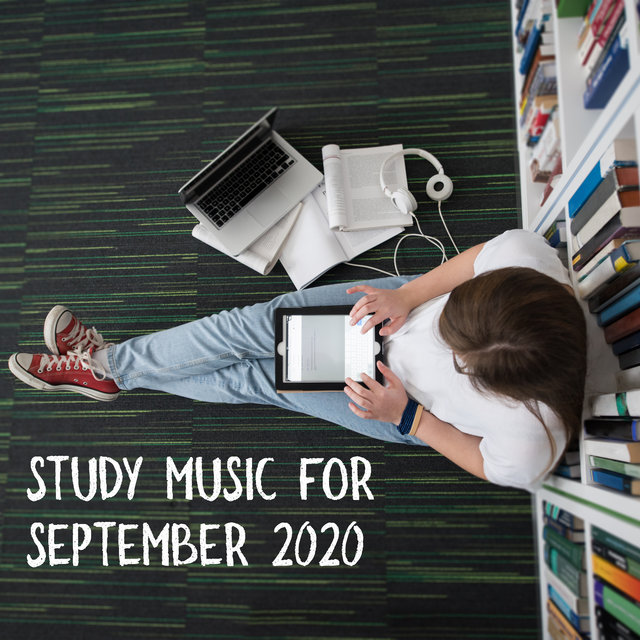 Study Music for September 2020 - Effective Study Skills, Focus Control, Improve Your Mind, Mental Wellbeing, Smart & Brilliant, Test Preparation