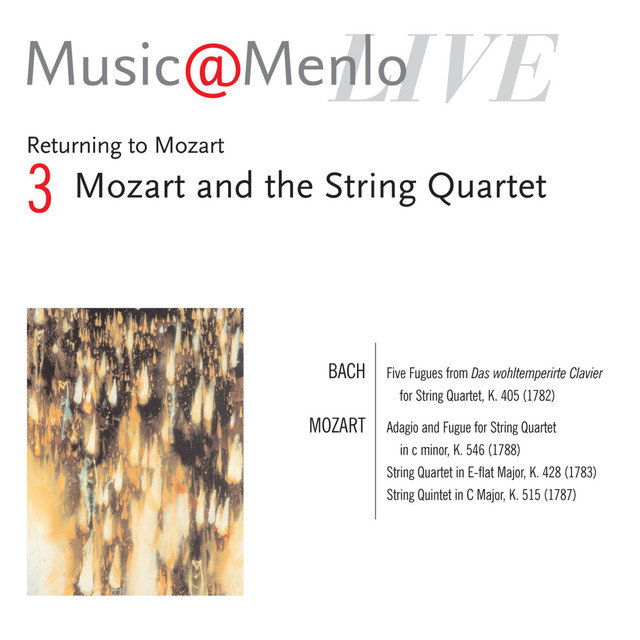 Music@Menlo Live '06: Returning to Mozart, Vol. 3