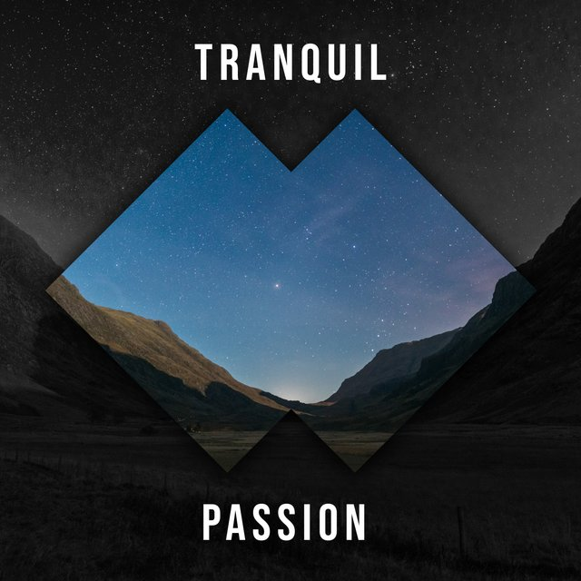 # 1 Tranquil Passion