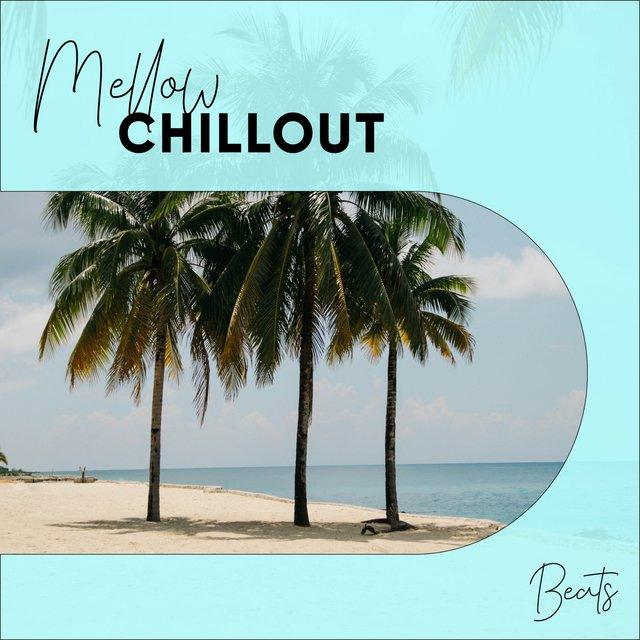 """ Mellow Chillout Beats """