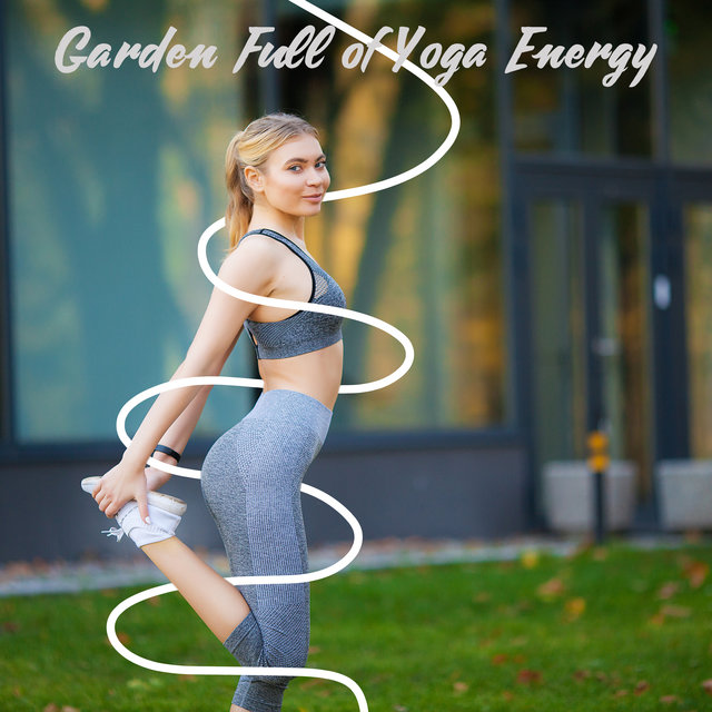 Garden Full of Yoga Energy - Yoga Exercises for Beginners