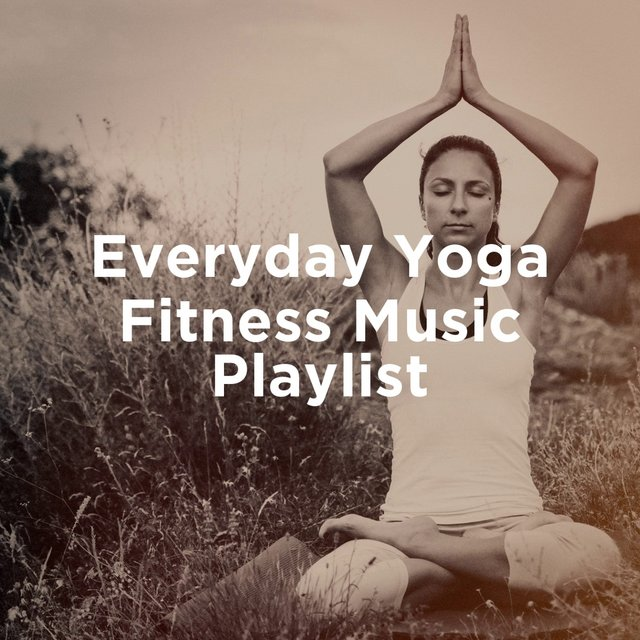Everyday Yoga Fitness Music Playlist