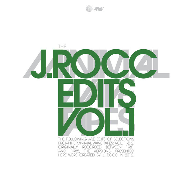 The Minimal Wave Tapes: J. Rocc Edits Volume 1