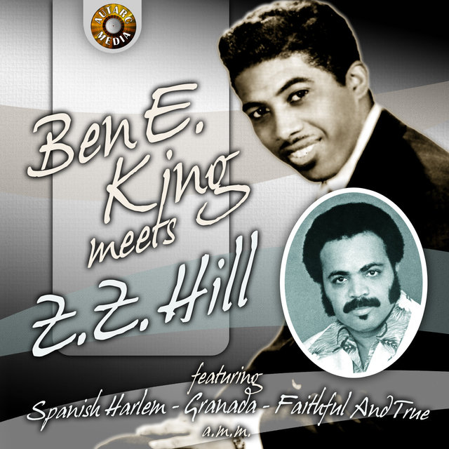 Ben E. King Meets Z Z Hill
