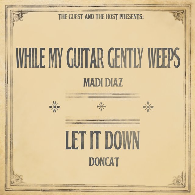 While My Guitar Gently Weeps / Let It Down