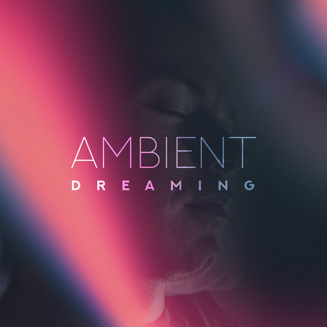 Ambient Dreaming: Relaxing Melodies to Sleep, Ambient Music for Sleep Problems and Insomnia, Deeply Relaxing Bedtime Sounds