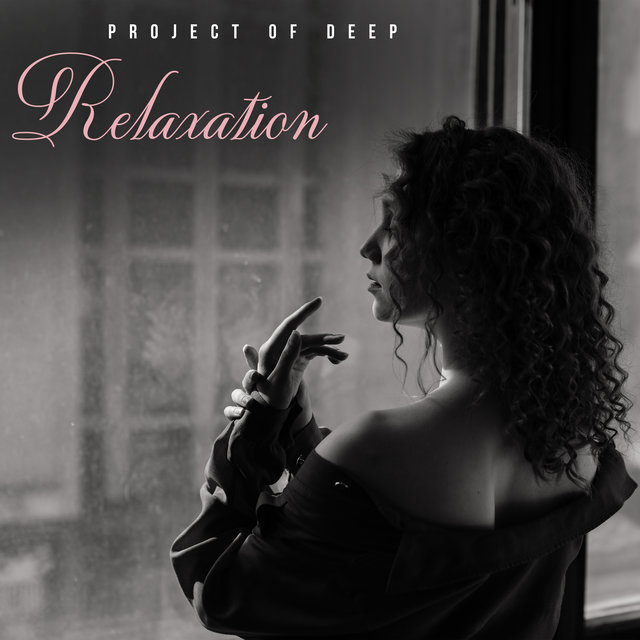 Project of Deep Relaxation (Jazz Relaxing Lounge)